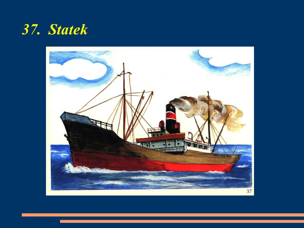 37. Statek