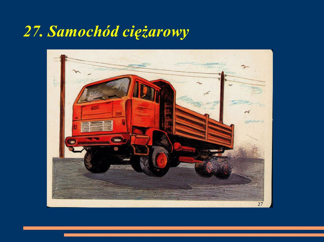 27. Samochód ciężarowy