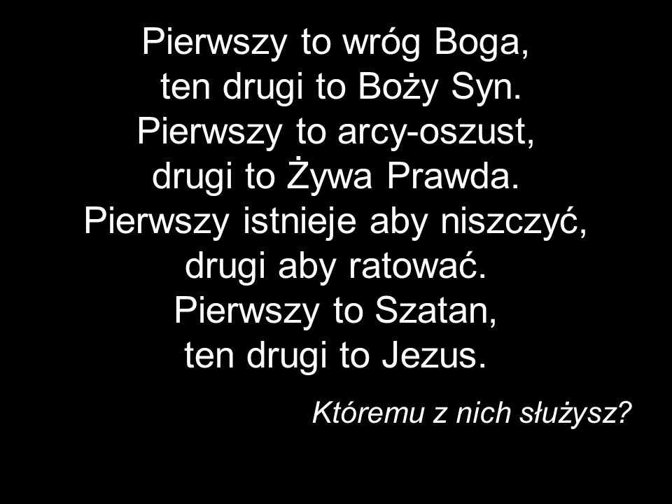 Pierwszy to wróg Boga, ten drugi to Boży Syn
