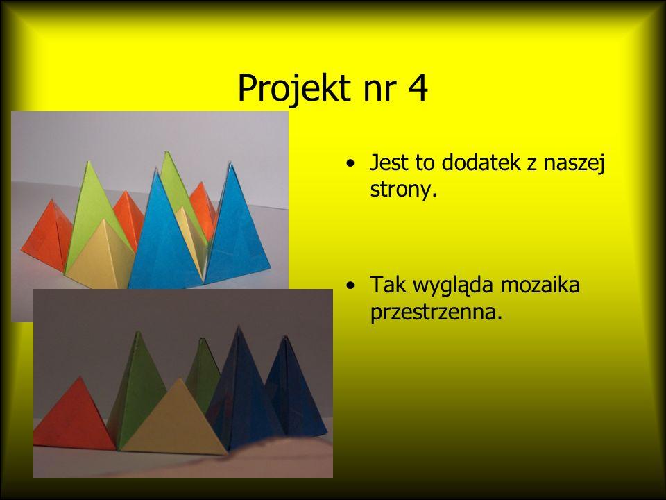 Projekt nr 4 Jest to dodatek z naszej strony.