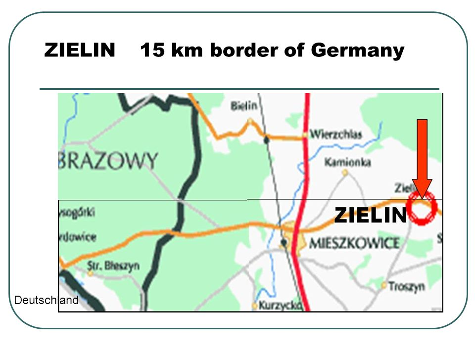 ZIELIN 15 km border of Germany