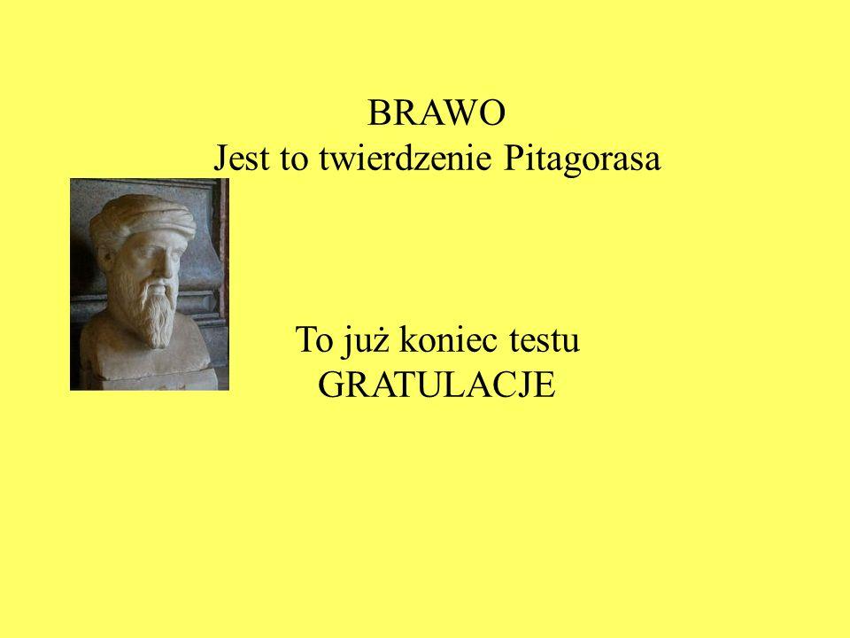Jest to twierdzenie Pitagorasa