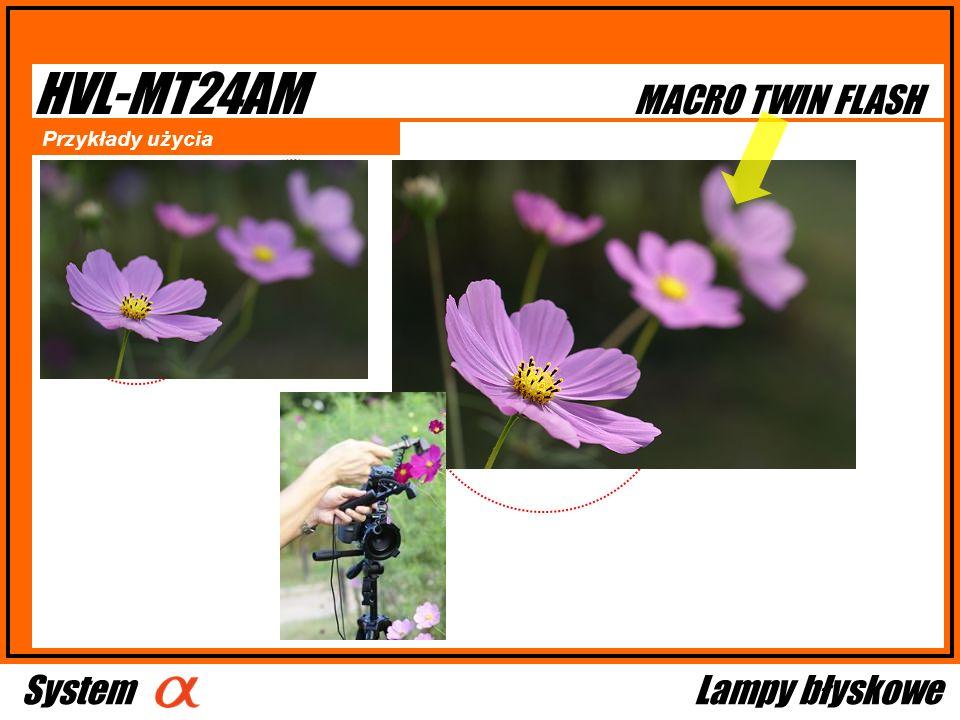 HVL-MT24AM MACRO TWIN FLASH Przykłady użycia System Lampy błyskowe