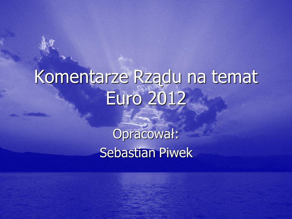 Komentarze Rządu na temat Euro 2012