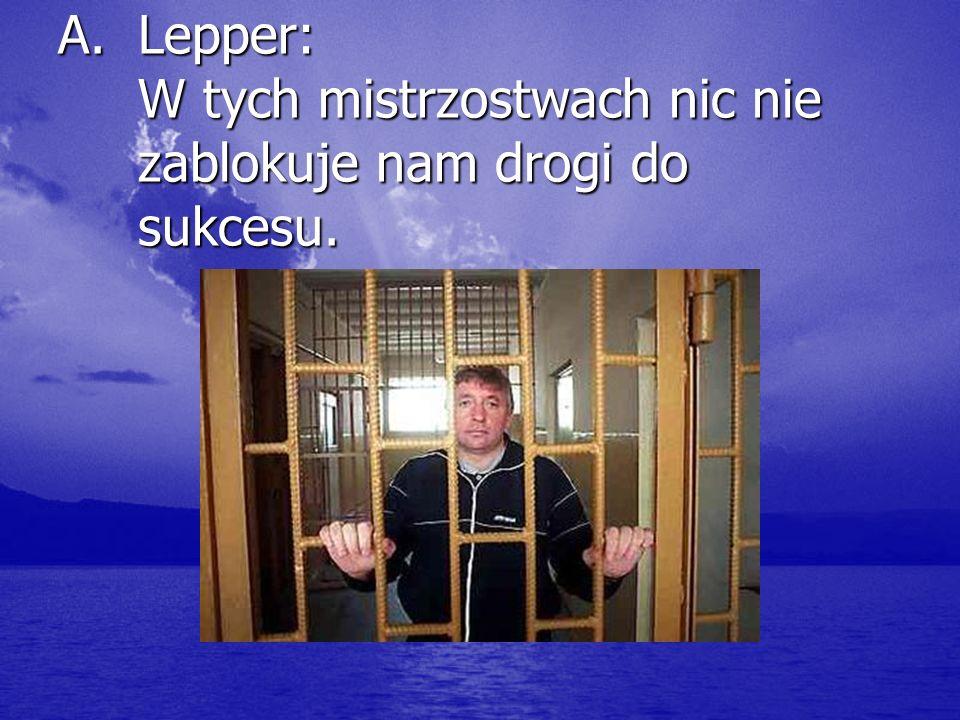 Lepper: W tych mistrzostwach nic nie zablokuje nam drogi do sukcesu.
