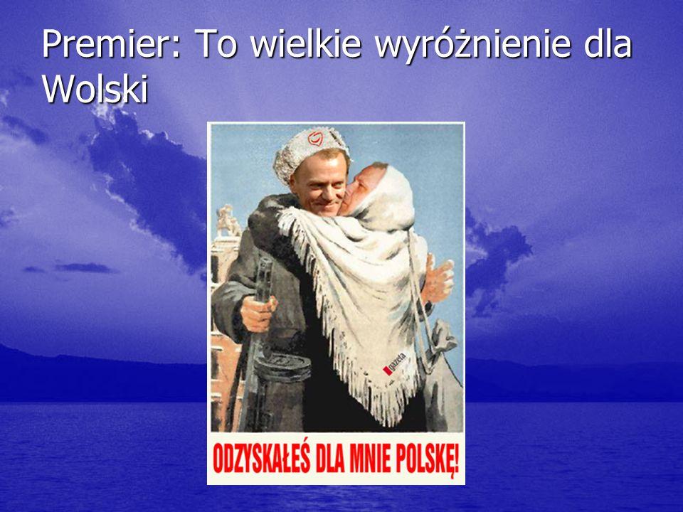 Premier: To wielkie wyróżnienie dla Wolski