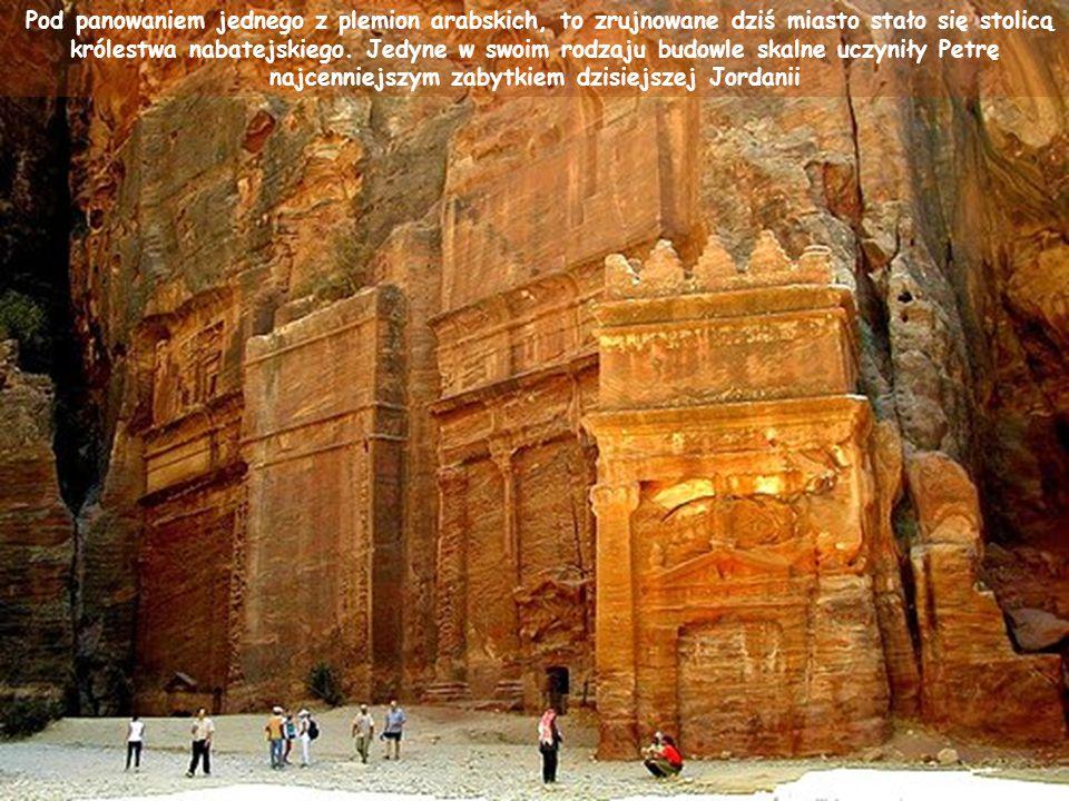 Pod panowaniem jednego z plemion arabskich, to zrujnowane dziś miasto stało się stolicą królestwa nabatejskiego.
