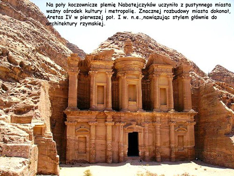 Na poły koczownicze plemię Nabatejczyków uczyniło z pustynnego miasta