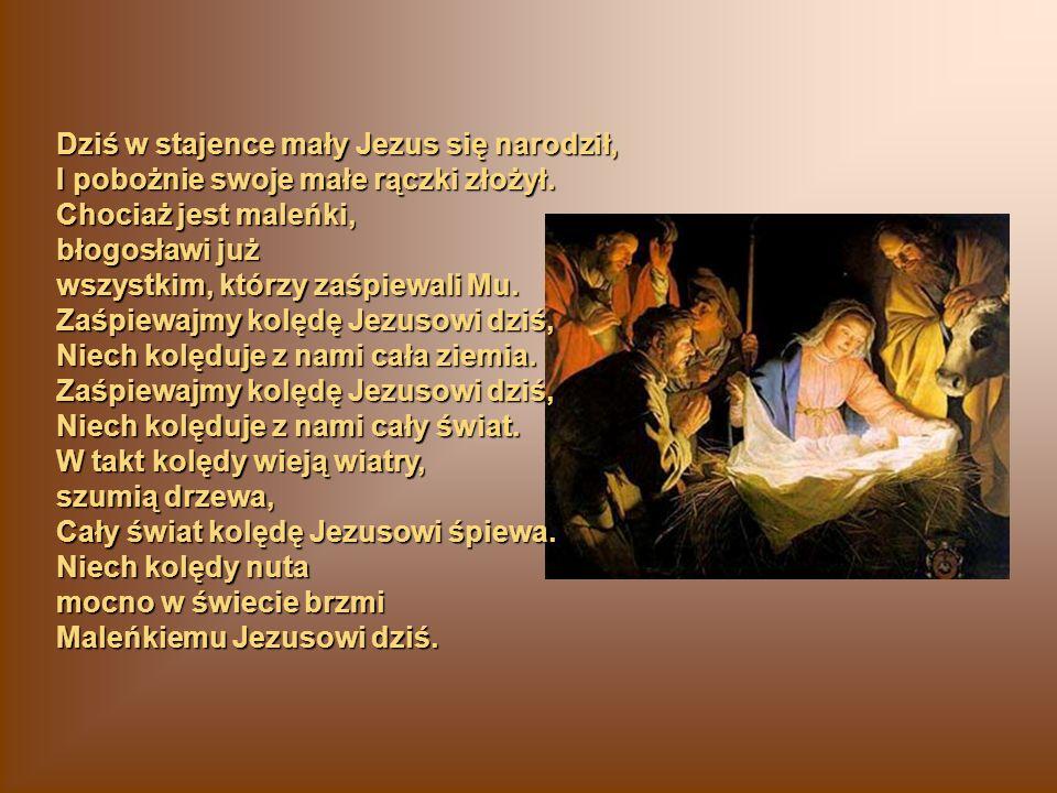 Dziś w stajence mały Jezus się narodził,