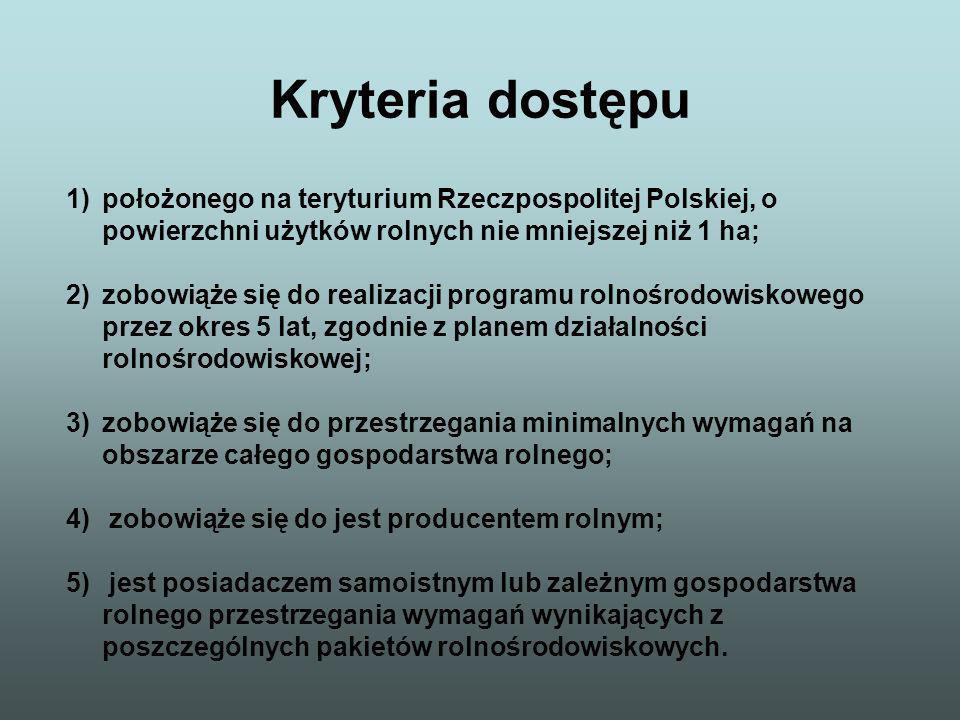 Kryteria dostępu położonego na teryturium Rzeczpospolitej Polskiej, o powierzchni użytków rolnych nie mniejszej niż 1 ha;