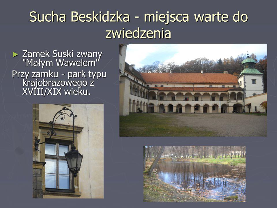Sucha Beskidzka - miejsca warte do zwiedzenia