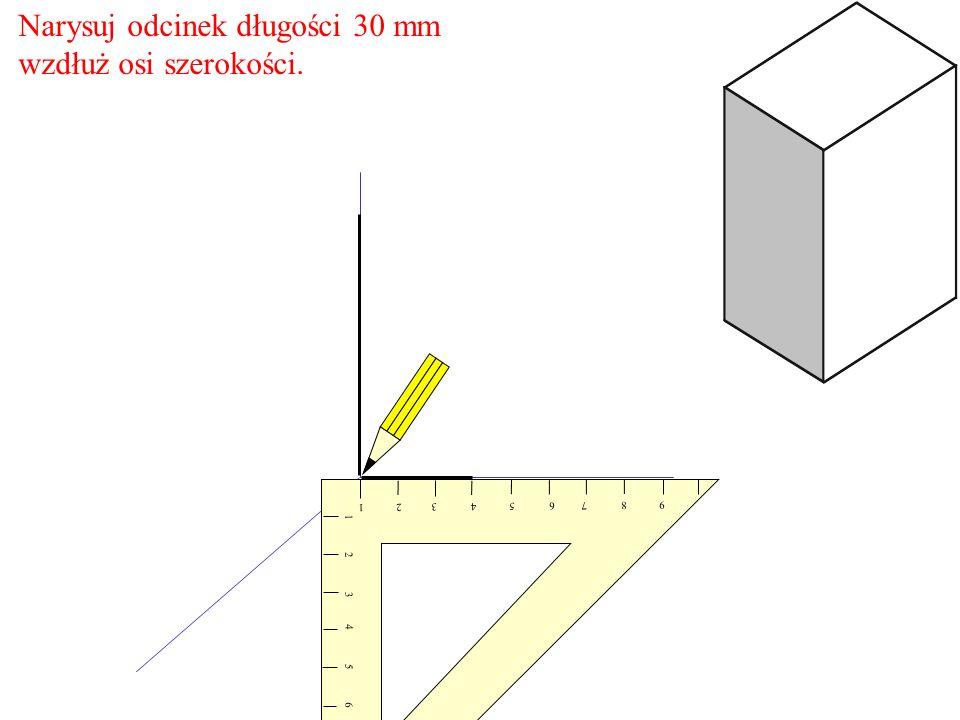 Narysuj odcinek długości 30 mm wzdłuż osi szerokości.