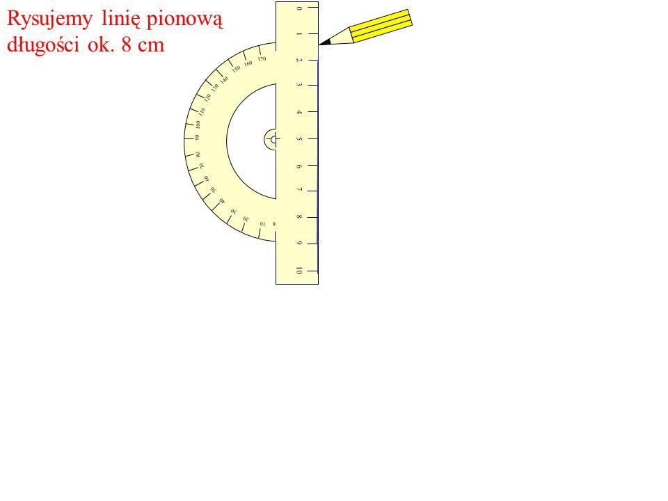 Rysujemy linię pionową długości ok. 8 cm