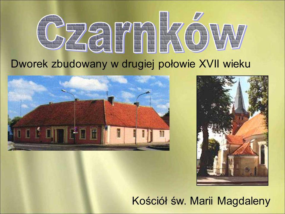 Czarnków Dworek zbudowany w drugiej połowie XVII wieku