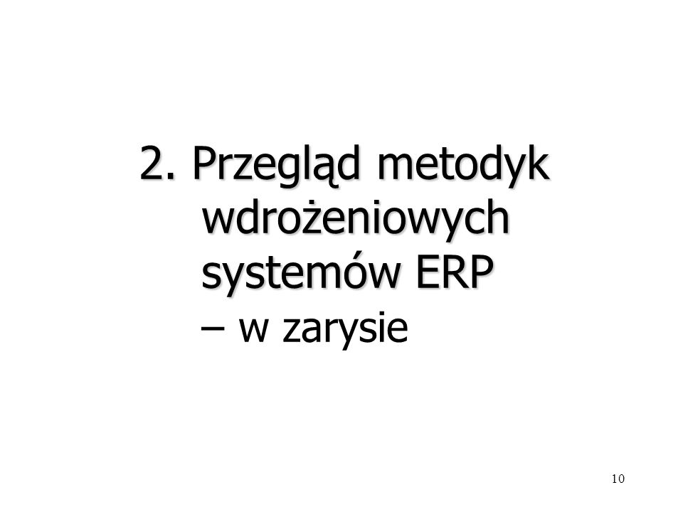 2. Przegląd metodyk wdrożeniowych systemów ERP – w zarysie