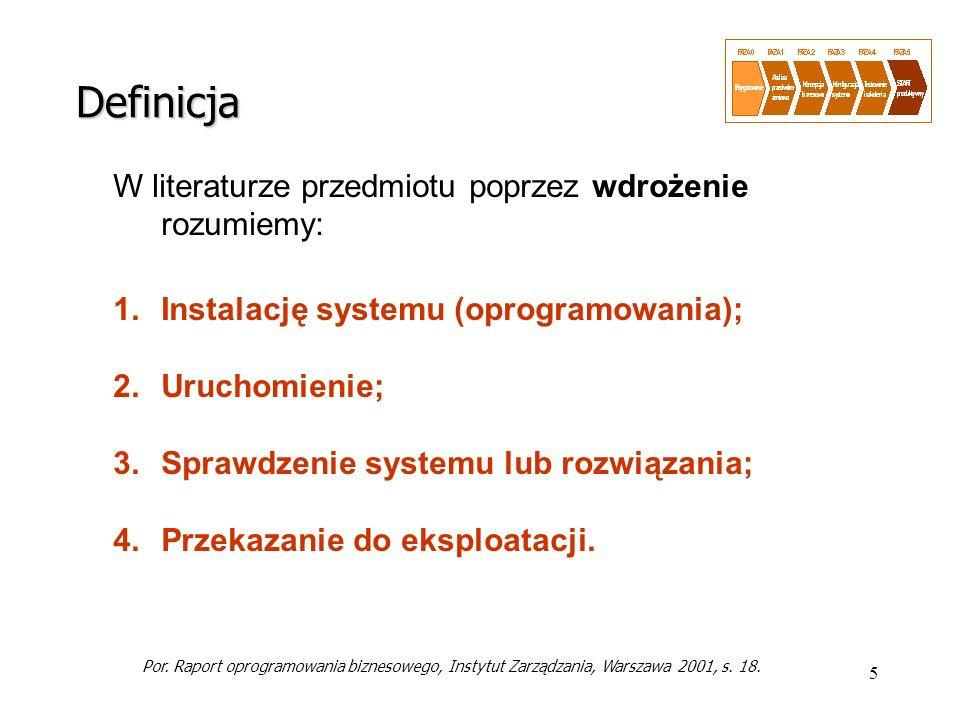 Definicja W literaturze przedmiotu poprzez wdrożenie rozumiemy: