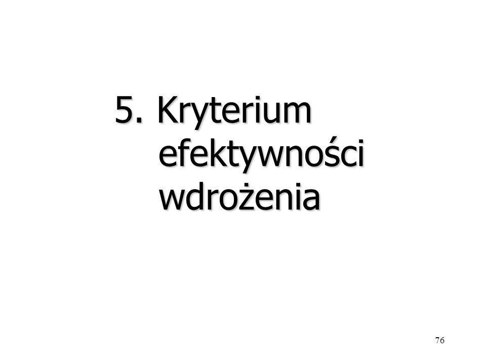 5. Kryterium efektywności wdrożenia