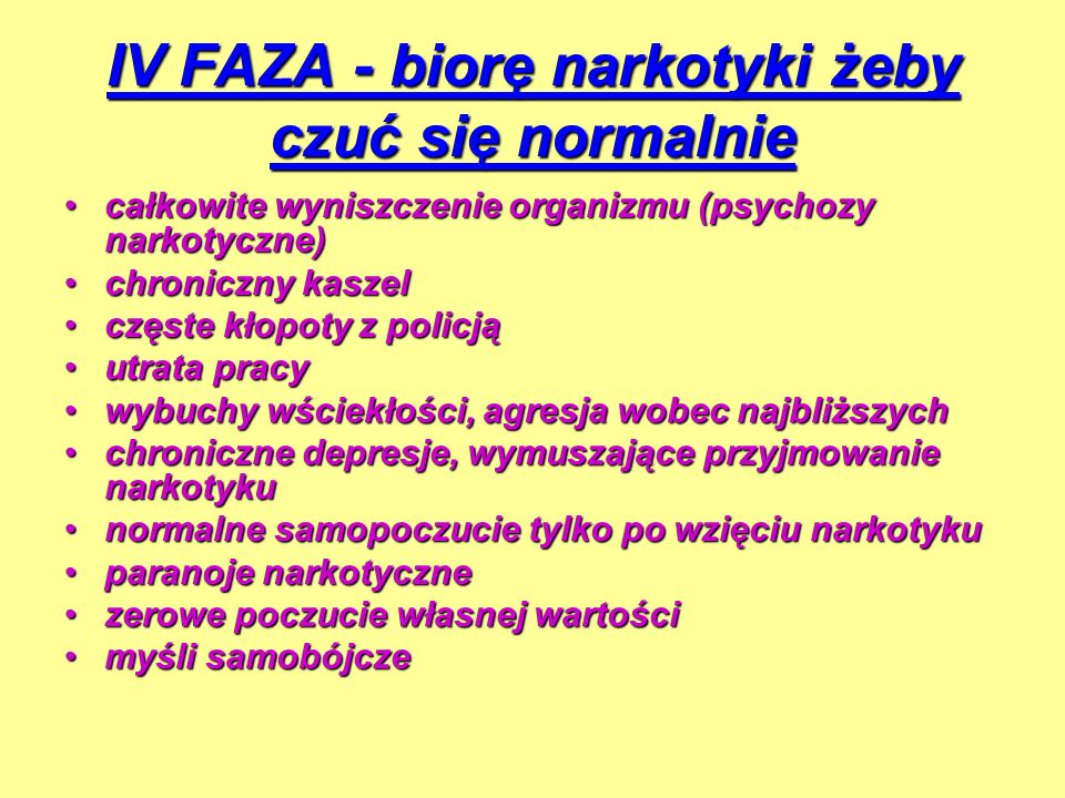 IV FAZA - biorę narkotyki żeby czuć się normalnie