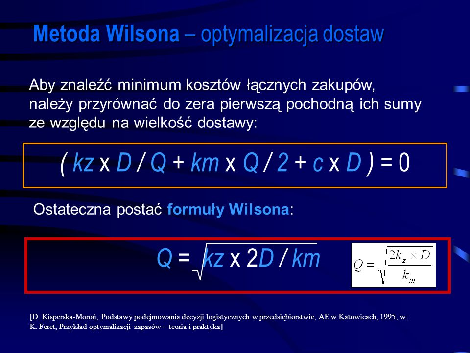 ( kz x D / Q + km x Q / 2 + c x D ) = 0 Q = kz x 2D / km