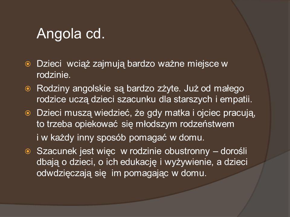 Angola cd. Dzieci wciąż zajmują bardzo ważne miejsce w rodzinie.