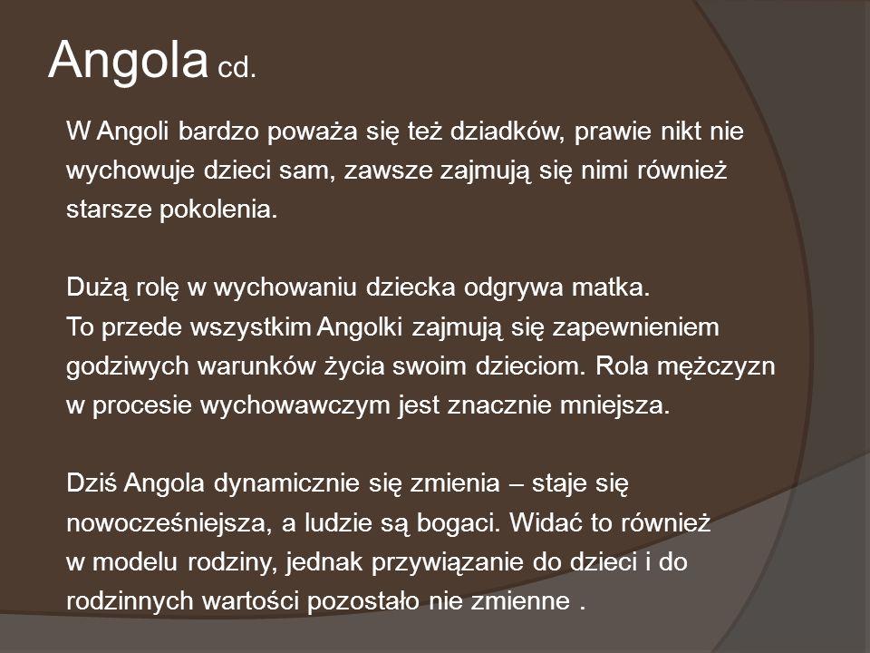 Angola cd. W Angoli bardzo poważa się też dziadków, prawie nikt nie
