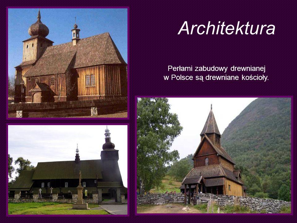 Architektura Perłami zabudowy drewnianej