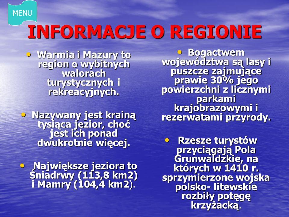 Największe jeziora to Śniadrwy (113,8 km2) i Mamry (104,4 km2).