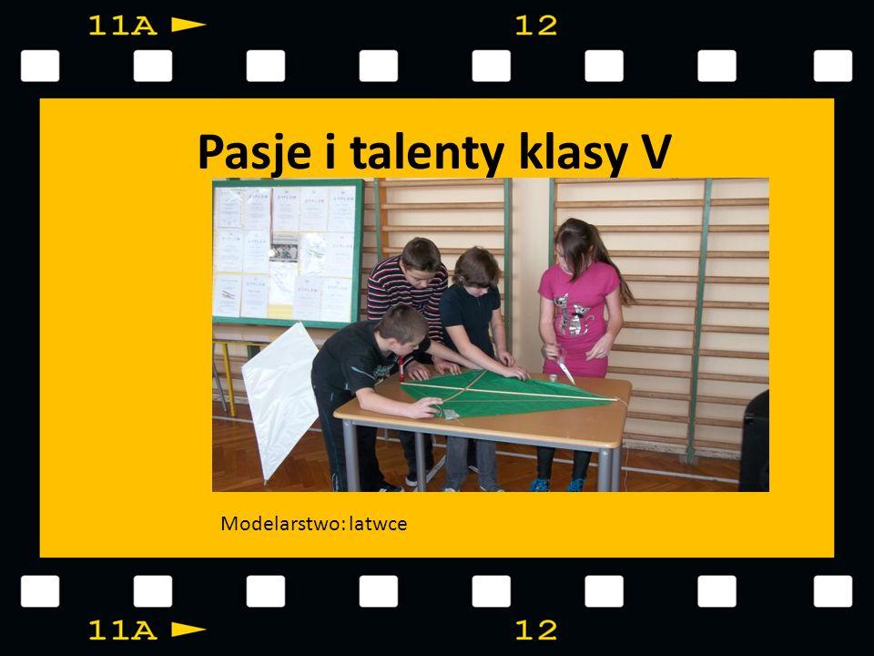 Pasje i talenty klasy V Modelarstwo: latwce