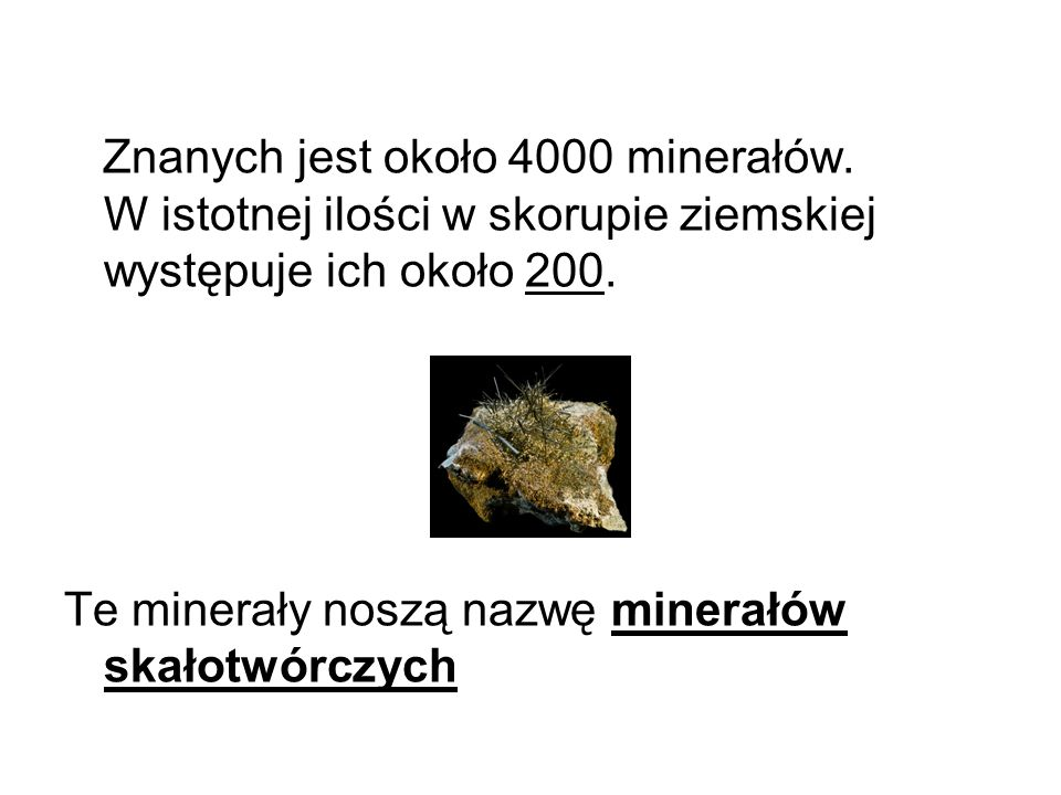 Znanych jest około 4000 minerałów