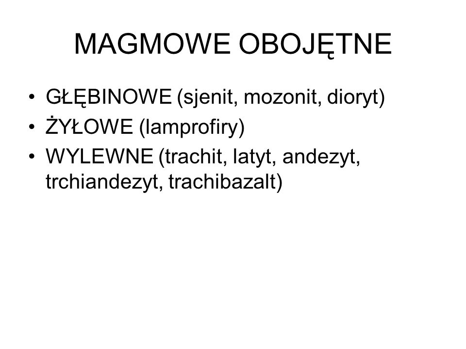 MAGMOWE OBOJĘTNE GŁĘBINOWE (sjenit, mozonit, dioryt)