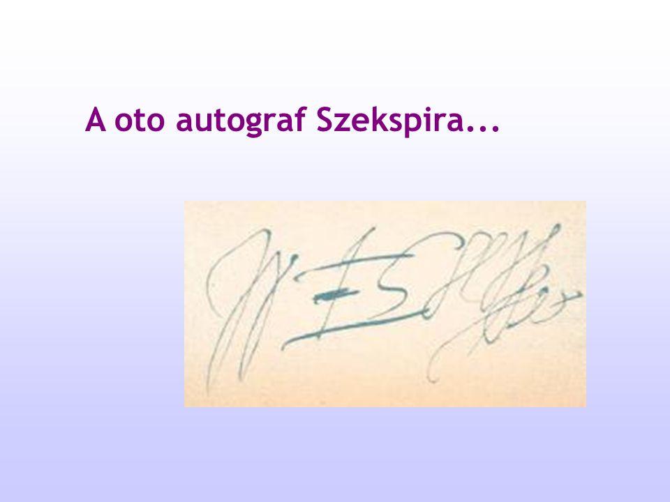 A oto autograf Szekspira...