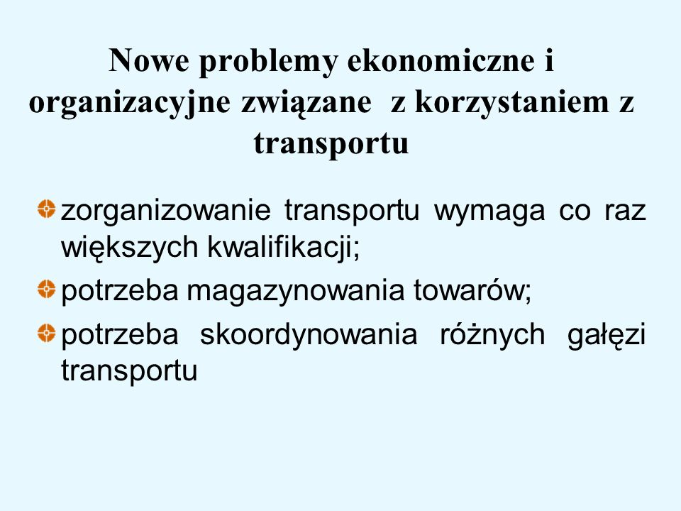 Nowe problemy ekonomiczne i organizacyjne związane z korzystaniem z transportu