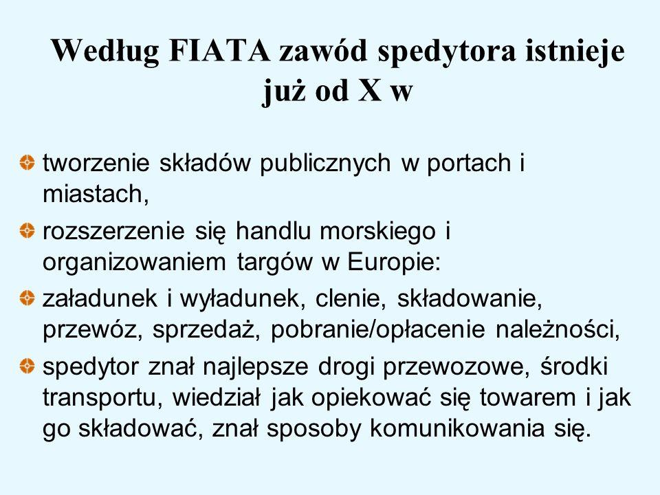 Według FIATA zawód spedytora istnieje już od X w