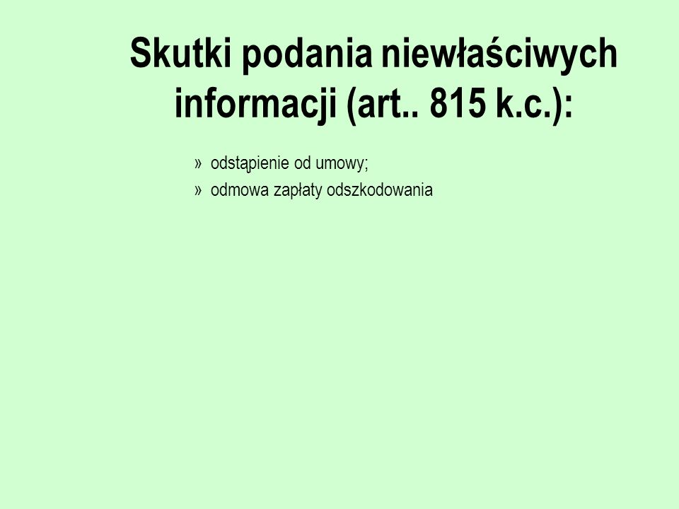 Skutki podania niewłaściwych informacji (art.. 815 k.c.):