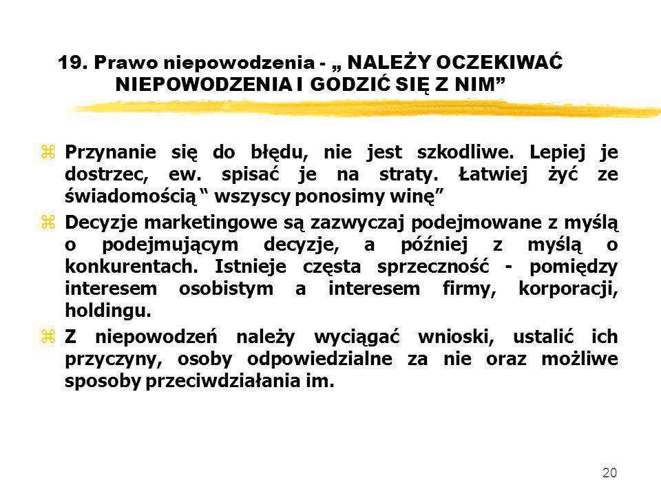 """19. Prawo niepowodzenia - """" NALEŻY OCZEKIWAĆ NIEPOWODZENIA I GODZIĆ SIĘ Z NIM"""