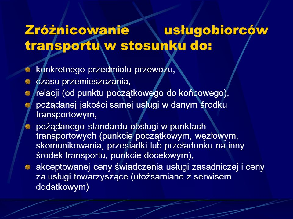 Zróżnicowanie usługobiorców transportu w stosunku do: