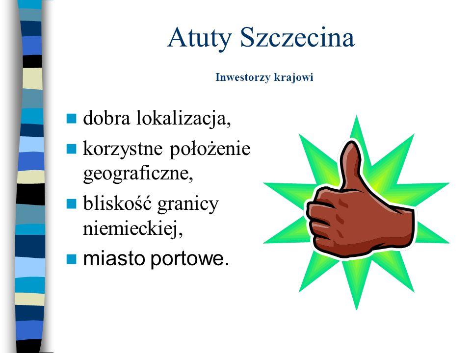 Atuty Szczecina Inwestorzy krajowi
