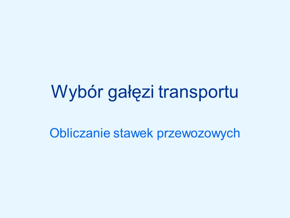 Wybór gałęzi transportu