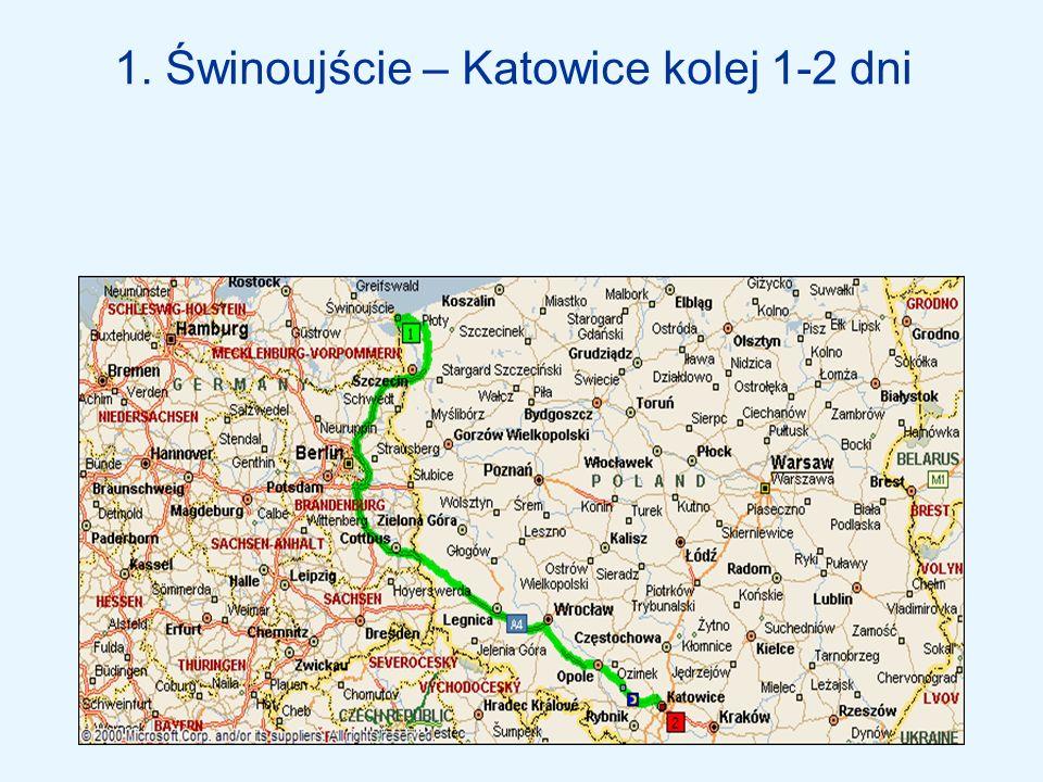 1. Świnoujście – Katowice kolej 1-2 dni