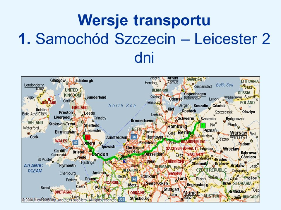 Wersje transportu 1. Samochód Szczecin – Leicester 2 dni