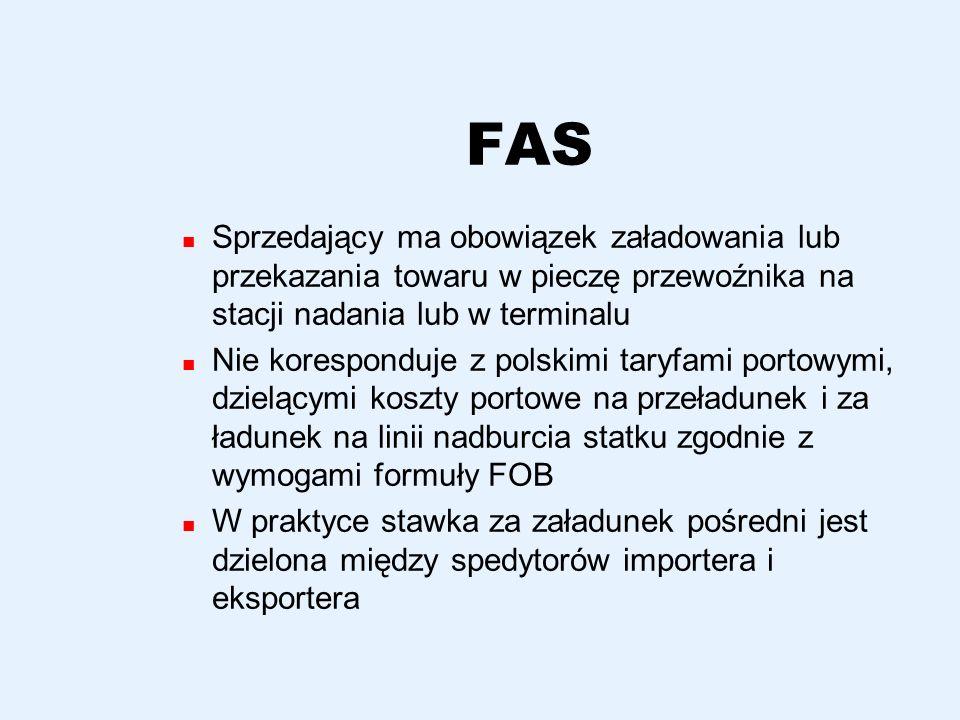 FAS Sprzedający ma obowiązek załadowania lub przekazania towaru w pieczę przewoźnika na stacji nadania lub w terminalu.