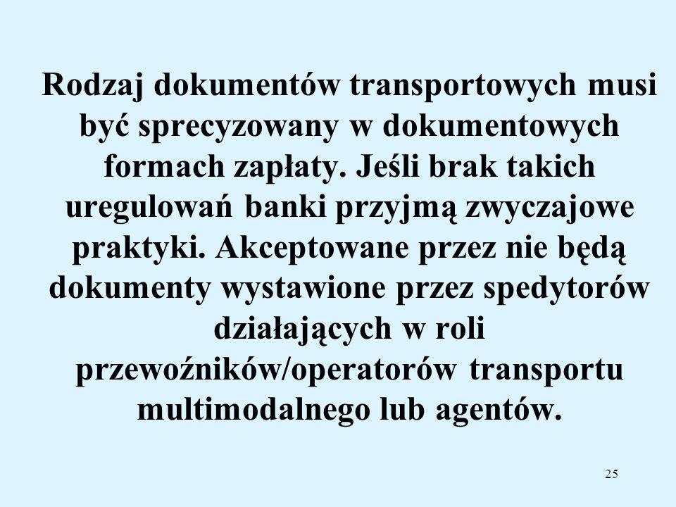 Rodzaj dokumentów transportowych musi być sprecyzowany w dokumentowych formach zapłaty.