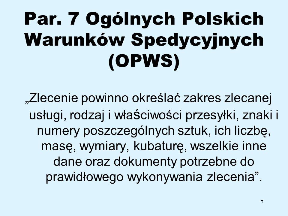 Par. 7 Ogólnych Polskich Warunków Spedycyjnych (OPWS)