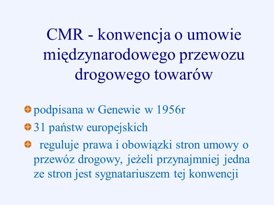 CMR - konwencja o umowie międzynarodowego przewozu drogowego towarów