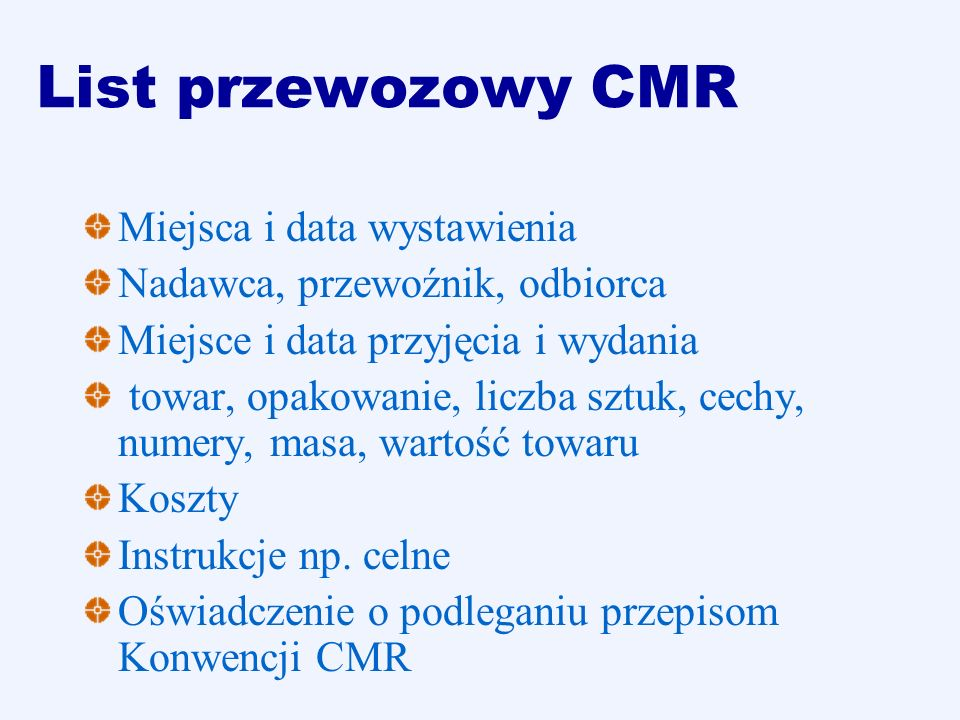 List przewozowy CMR Miejsca i data wystawienia