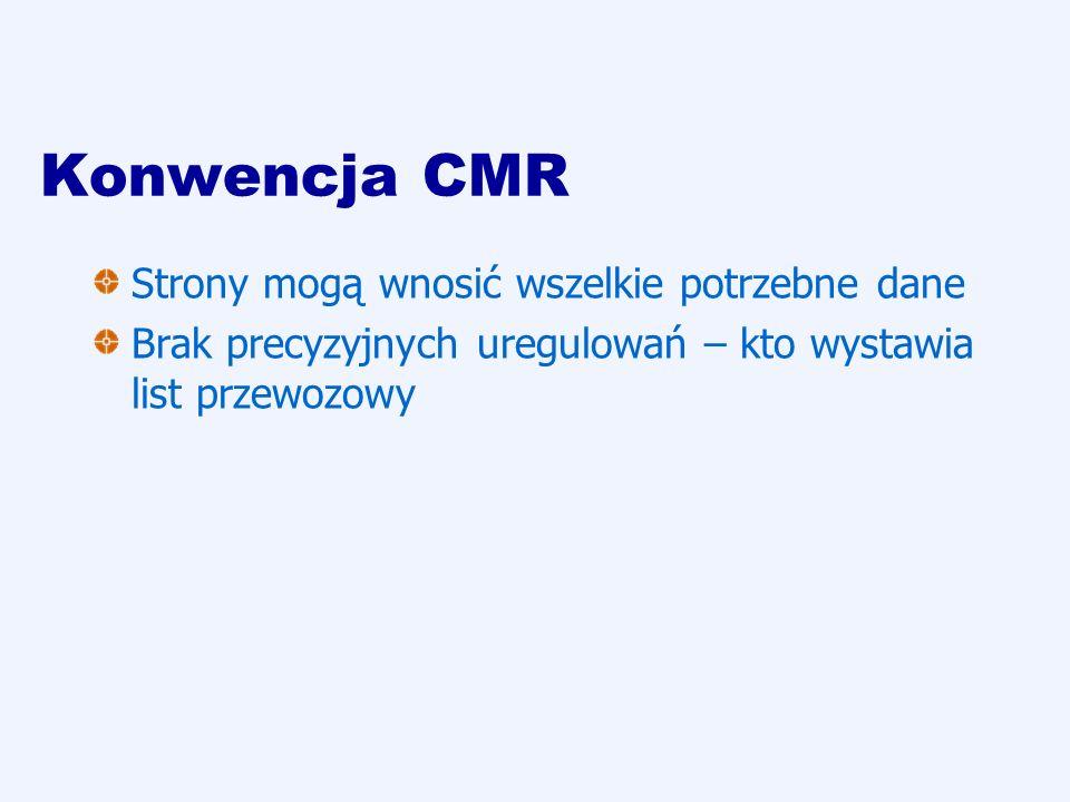 Konwencja CMR Strony mogą wnosić wszelkie potrzebne dane