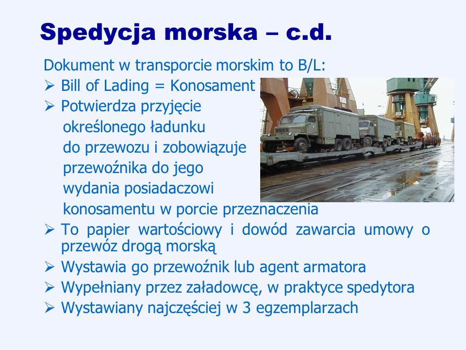 Spedycja morska – c.d. Dokument w transporcie morskim to B/L: