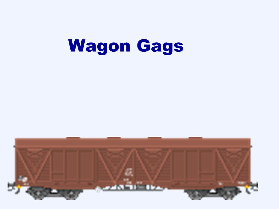 Wagon Gags