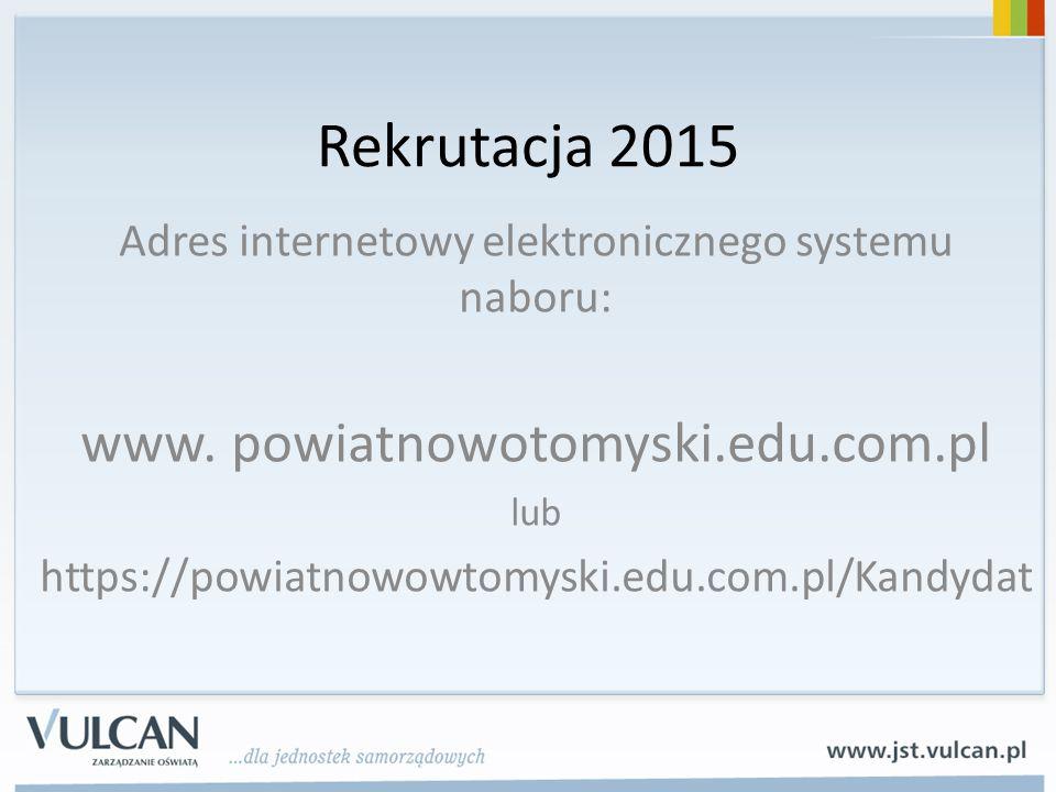 Rekrutacja 2015 www. powiatnowotomyski.edu.com.pl