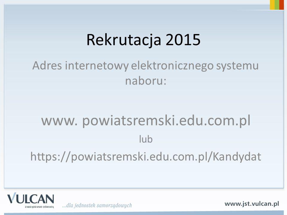 Rekrutacja 2015 www. powiatsremski.edu.com.pl